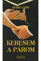Keresem a párom - Szabó Lajos - Régikönyvek