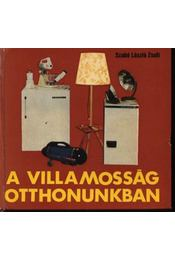 A villamosság otthonunkban - Szabó László Zsolt - Régikönyvek