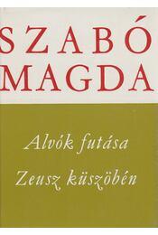 Alvók futása / Zeusz küszöbén - Szabó Magda - Régikönyvek