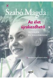 Azélet újrakezdhető - Interjúk és vallomások - Szabó Magda - Régikönyvek