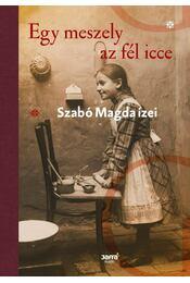 Egy meszely az fél icce - Szabó Magda ízei - Szabó Magda - Régikönyvek