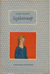 Születésnap - Szabó Magda - Régikönyvek