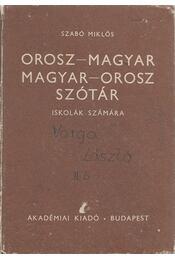 Orosz-magyar magyar-orosz szótár iskolák számára - Szabó Miklós - Régikönyvek