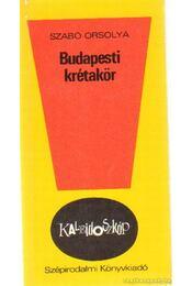 Budapesti krétakör - Szabó Orsolya - Régikönyvek