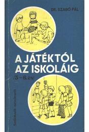 A játéktól az iskoláig - Szabó Pál - Régikönyvek