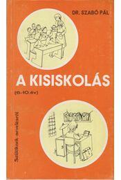 A kisiskolás (6-10 év) - Szabó Pál - Régikönyvek