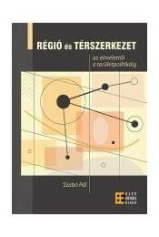 Régió és térszerkezet - az elmélettől a területpolitikáig - Szabó Pál - Régikönyvek
