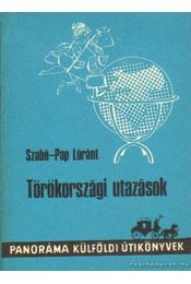 Törökországi utazások - Szabó-Pap Lóránt - Régikönyvek