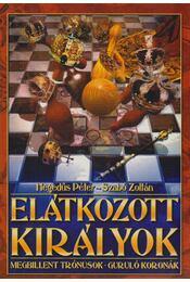 Elátkozott királyok - Szabó Zoltán, Hegedűs Péter - Régikönyvek