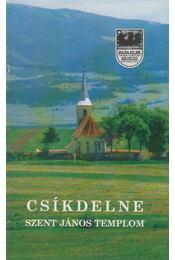 Csíkdelne - Szent János templom - Szabó Zsolt - Régikönyvek