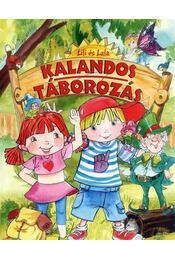 Lili és Lala - Kalandos táborozás - Szabó Zsolt - Régikönyvek