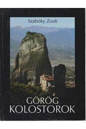 Görög kolostorok - Szabóky Zsolt - Régikönyvek
