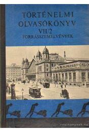 Történelmi olvasókönyv VII/2. - Szabolcs Ottó - Régikönyvek