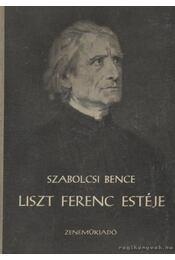 Liszt Ferenc estéje - Szabolcsi Bence - Régikönyvek