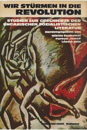 Wir stürmen in die Revolution - Szabolcsi Miklós, Illés László, Farkas József - Régikönyvek