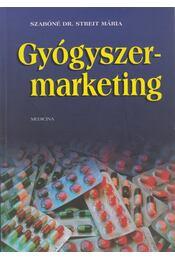 Gyógyszermarketing - Szabóné Dr. Streit Mária - Régikönyvek
