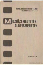 Moziüzemeltetési alapismeretek - Szakmáry László - Régikönyvek