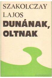 Dunának, Oltnak - Szakolczay Lajos - Régikönyvek