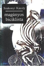 Magányos biciklista - Szakonyi Károly - Régikönyvek