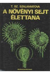 A növényi sejt élettana - Szalamatova, T. Sz. - Régikönyvek