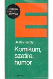 Komikum, szatíra, humor - Szalay Károly - Régikönyvek