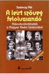A leírt szöveg felolvasandó - Szalóczy Pál - Régikönyvek