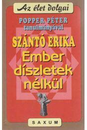 Ember - díszletek nélkül - Szántó Erika, Popper Péter - Régikönyvek