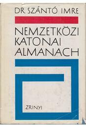 Nemzetközi katonai almanach - Szántó Imre - Régikönyvek