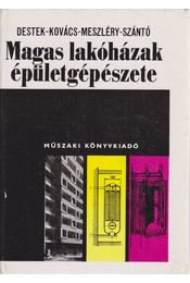 Magas lakóházak épülegépészete - Szántó Miklós, Kovács Lajos, Destek Endre, Meszléry Celesztin - Régikönyvek