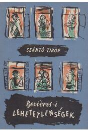 Beziéres-i lehetetlenségek (dedikált) - Szántó Tibor - Régikönyvek