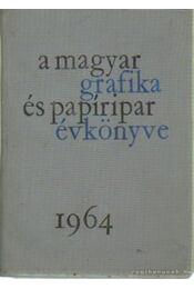 A magyar grafika és papíripar évkönyve 1964 - Szántó Tibor, Vámos György, Vértes Jenő - Régikönyvek