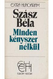 Minden kényszer nélkül - Szász Béla - Régikönyvek