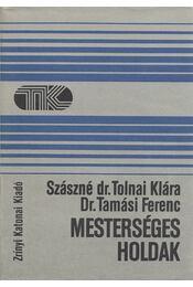 Mesterséges holdak - Szász Jenőné, Tolnai Klára, Tamási Ferenc - Régikönyvek