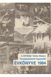 A KPVDSZ Vörös Meteor Természetbarát Egyesület Évkönyve 1984. - Szász Károly - Régikönyvek