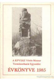 A KPVDSZ Vörös Meteor Természetbarát Egyesület Évkönyve 1985. - Szász Károly - Régikönyvek
