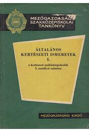 Általános kertészeti ismeretek I. - Szászhelyi Pál, Szuróczky Zoltán, Tamás Gyula - Régikönyvek