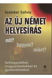Az új német helyesírás - Szatzker Szilvia - Régikönyvek