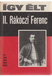 Így élt II. Rákóczi Ferenc - Száva István, Vámos Magda - Régikönyvek