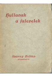 Hullanak a falevelek (dedikált) - Szávay Zoltán - Régikönyvek