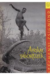 Afrikai tábortüzek - Széchenyi Zsigmond - Régikönyvek