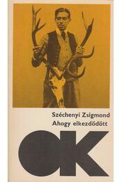 Ahogy elkezdődött - Széchenyi Zsigmond - Régikönyvek
