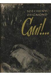 Csui!... - Széchenyi Zsigmond - Régikönyvek