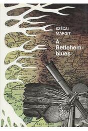 A Betlehem-blues - Szécsi Margit - Régikönyvek