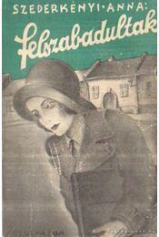 Felszabadultak - Szederkényi Anna - Régikönyvek