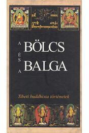 A bölcs és a balga - Szegedi Mónika (szerk.), Lengyel Zoltán - Régikönyvek