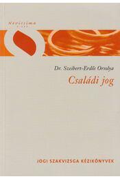 Családi Jog - Szeibert Orsolya - Régikönyvek