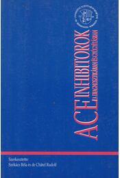 ACE inhibitorok a diagnosztikában és gyógyításban - Székács Béla, de Chatel Rudolf - Régikönyvek