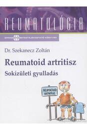 Reumatoid artritisz - Sokízületi gyulladás - Szekanecz Zoltán - Régikönyvek