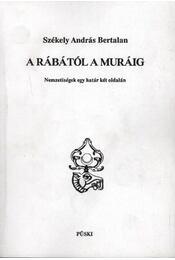 A Rábától a Muráig - Székely András - Régikönyvek