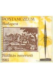 Postamúzeum Budapest kiállítás ismertető 1985. - Szekeres Géza - Régikönyvek